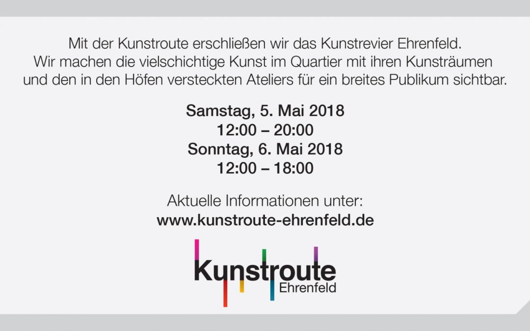Ehrenfeld Kunst Route 5-6 Mai 2018 | Exhibition May 5-6, 2018